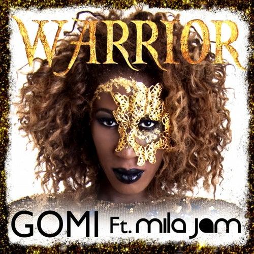Warrior (feat. Mila Jam) [Radio Edit] by Gomi