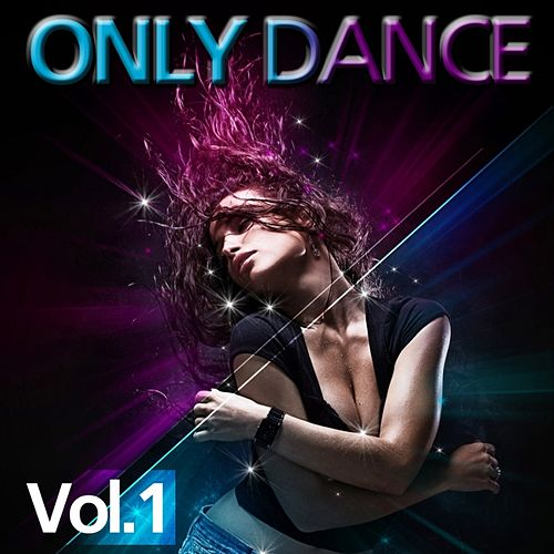 Only Dance, Vol. 1 by Various Artists
