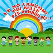 Le 50 Canzoni piu' belle per bambini Vol.4 by Deborah, Tonio, Lory, Mirella, Divier, Melody, Ester, Francy, Ilenia, Letizia