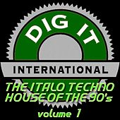 The Italo Techno House of the 90's, Vol. 1 (Best of Dig-it International) by Various Artists
