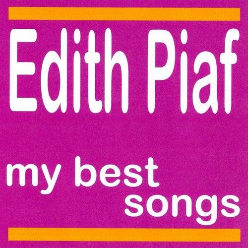 My best songs - edith piaf by Edith Piaf