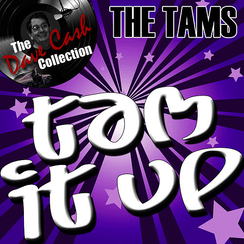 Tam It Up - [The Dave Cash Collection] by The Tams