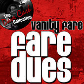 Fare Dues - [The Dave Cash Collection] by Vanity Fare