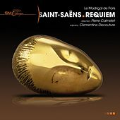 Saint-Saëns: Requiem by Le Madrigal de Paris