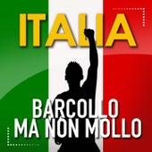 Barcollo Ma Non Mollo de B-1, Nomadi, R.Giordana, KEN, Angelo Branduardi, Alex BJ, Miani, Squash, Helèna, Drago