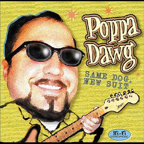 Same Dog, New Suit by Poppa Dawg