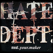 Meat.Your.Maker by Hate Dept.