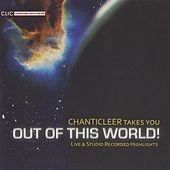 Chanticleer Takes You Out of This World! de Various Artists