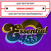 Just Ain't My Day (Digital 45) de Vernon Garrett