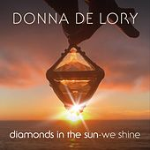 Diamonds in the Sun (We Shine) by Donna De Lory