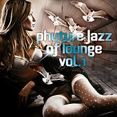 Phuture Jazz of Lounge, Vol. 1 (Twenty Phuturism Electronic Downbeat Grooves) de Various Artists