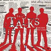 Live Now, Pay Later by The Talks