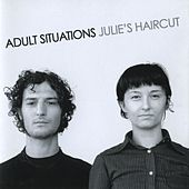 Adult Situations by Julie's Haircut