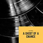 A Ghost of a Chance de Lee Wiley