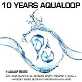 10 Years Aqualoop Records by Various Artists