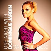 Fantastique House by Dominique Jardin de Various Artists