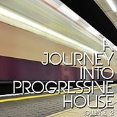 A Journey Into Progressive House, Vol. 2 von Various Artists