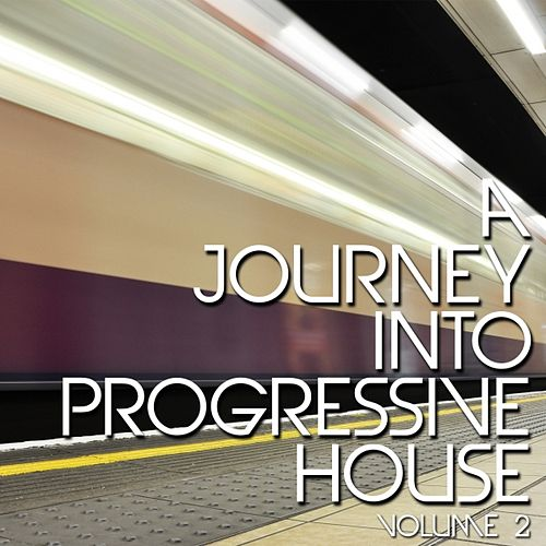 A Journey Into Progressive House, Vol. 2 by Various Artists