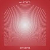 All My Life von Boys Club