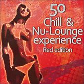 50 Chill & Nu-Lounge Experience (Red Edition) de Various Artists