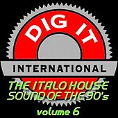 The Italo House Sound of the 90's, Vol. 6 (Best of Dig-it International) by Various Artists