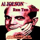 Rum Tum Tiddle by Al Jolson