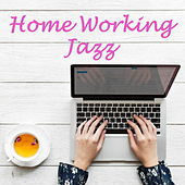 Home Working Jazz by Various Artists