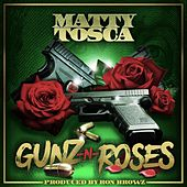 Gunz & Roses by Matty Tosca