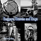 Beggars, Thieves and Kings by Lawrence Gray