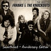 The Best Of Franke & The Knockouts [Sweetheart Anniversary Edition] by Franke and The Knockouts