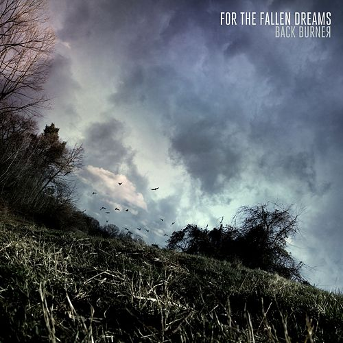 Back Burner by For The Fallen Dreams