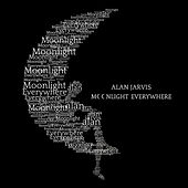 Moonlight Everywhere by Alan Jarvis