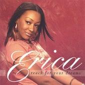 Reach for Your Dreams von Erica