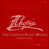 Chopin: Complete Piano Works, Vol. 1 by Roberto Poli