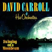 Swingin' On A Moonbeam by David Carroll