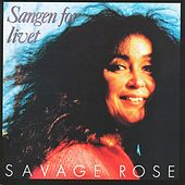Sangen For Livet by Savage Rose