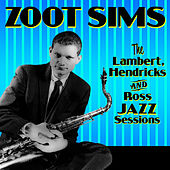 The Lambert, Hendricks, & Ross Jazz Sessions by Various Artists