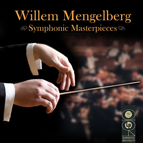 Symphonic Masterpieces by Willem Mengelberg