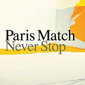 Never Stop by Paris Match