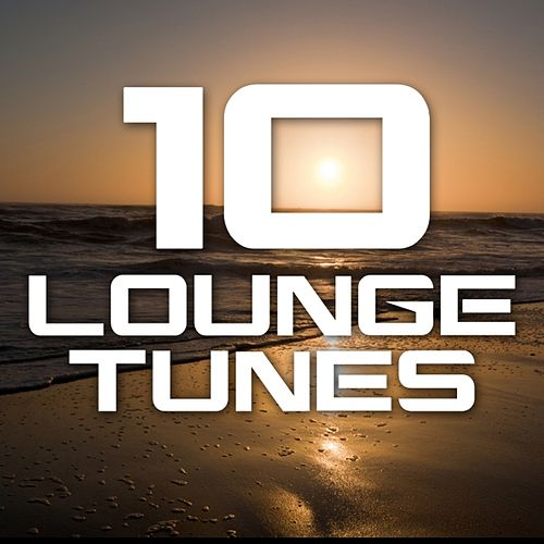 10 Lounge Tunes by Various Artists