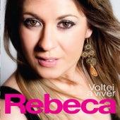 Voltei a Viver by Rebeca