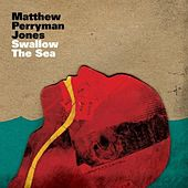 Swallow The Sea by Matthew Perryman Jones