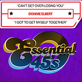 Can't Get over Losing You / I Got to Get Myself Together (Digital 45) by Donnie Elbert