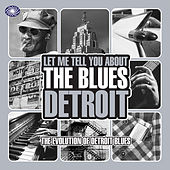 Let Me Tell You About The Blues: Detroit von Various Artists