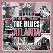 Let Me Tell You About The Blues: Atlanta von Various Artists