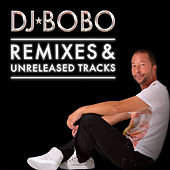 Remixes & Unreleased Tracks von DJ Bobo
