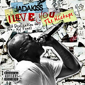I LOVE YOU (A Dedication To My Fans) The Mixtape de Jadakiss