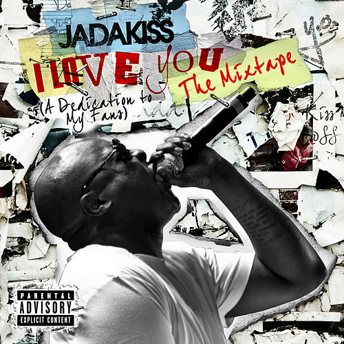 I LOVE YOU (A Dedication To My Fans) The Mixtape by Jadakiss