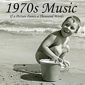 1970s Music - If A Picture Paints A Thousand Words by 1970s Music