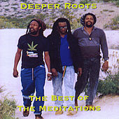 Deeper Roots  The Best of the Meditations by The Meditations